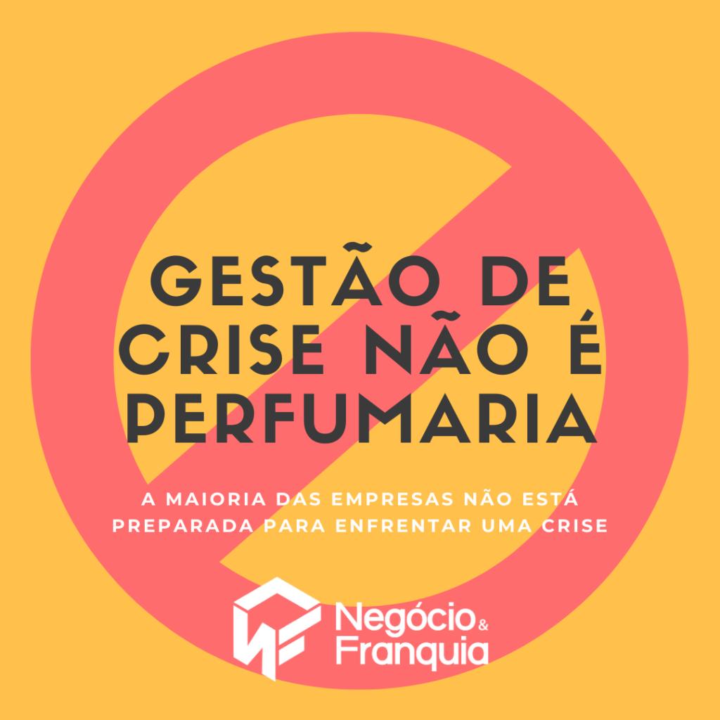 Gestão de crises não é perfumaria